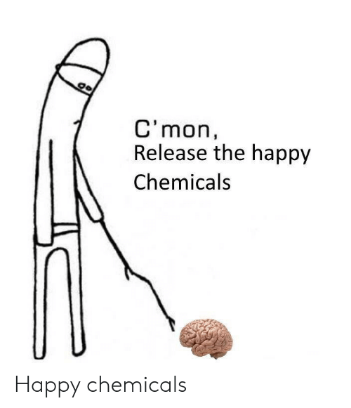 Happy, Release, and  Cmon: C'mon,  Release the happy  Chemicals Happy chemicals
