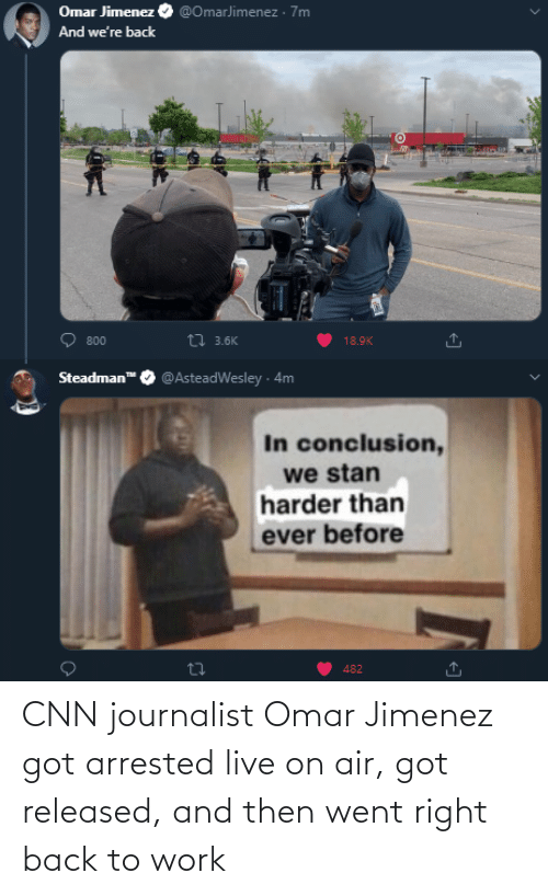 Work: CNN journalist Omar Jimenez got arrested live on air, got released, and then went right back to work