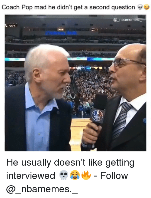 Memes, Pop, and Mad: Coach Pop mad he didn't get a second question  @ nbameme He usually doesn't like getting interviewed 💀😂🔥 - Follow @_nbamemes._
