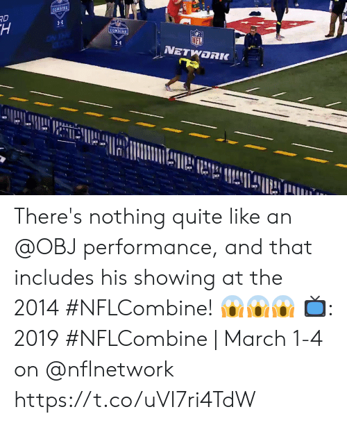 Memes, Nfl, and Quite: COHBINE  RD  COMBINE  NFL There's nothing quite like an @OBJ performance, and that includes his showing at the 2014 #NFLCombine! 😱😱😱  📺: 2019 #NFLCombine | March 1-4 on @nflnetwork https://t.co/uVI7ri4TdW