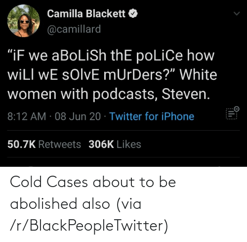 R Blackpeopletwitter: Cold Cases about to be abolished also (via /r/BlackPeopleTwitter)