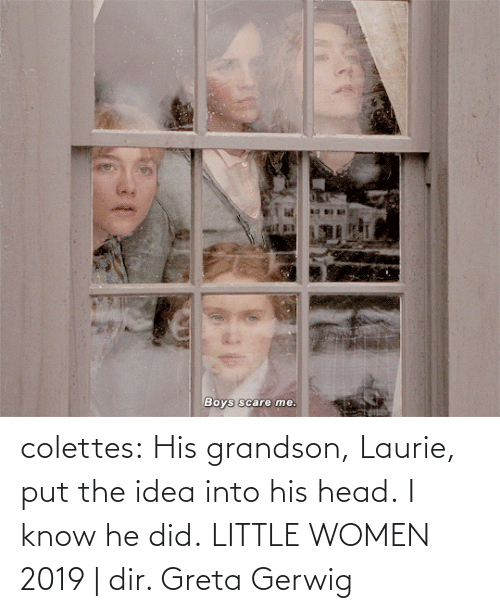 H: colettes: His grandson, Laurie, put the idea into his head.   I know he did.    LITTLE WOMEN 2019 | dir. Greta Gerwig