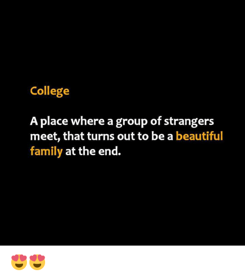 Beautiful, College, and Family: College  A place where a group of strangers  meet, that turns out to be a beautiful  family at the end. 😍😍