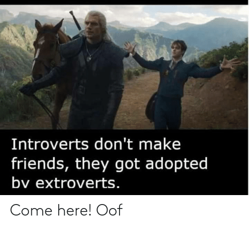 come here: Come here! Oof