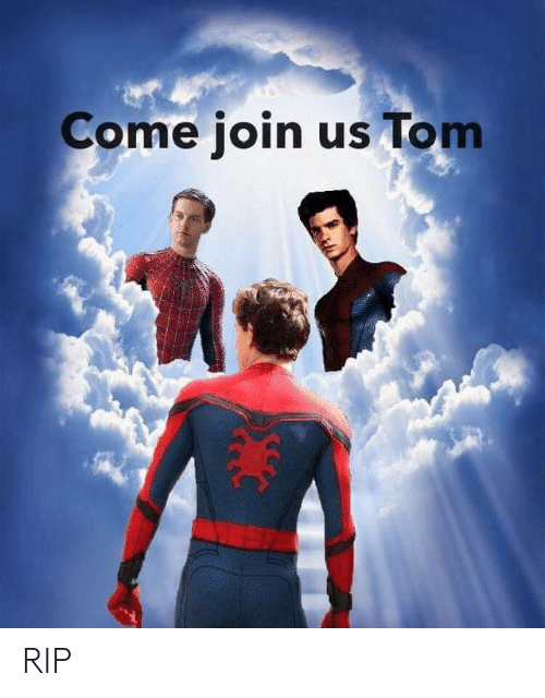 Rip, Tom, and  Come: Come join us Tom RIP