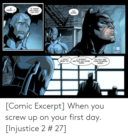 First Day: [Comic Excerpt] When you screw up on your first day. [Injustice 2 # 27]