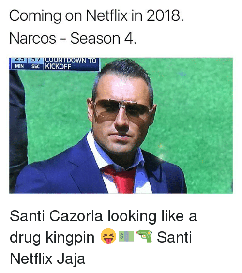 Narcos: Coming on Netflix in 2018  Narcos - Season 4  MIN  SEC I KICKOFF Santi Cazorla looking like a drug kingpin 😝💵🔫 Santi Netflix Jaja