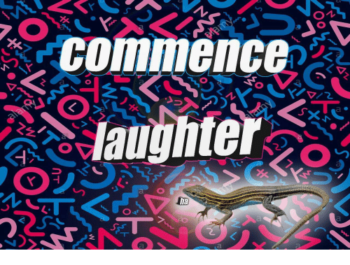 commence: commence  laughter  a e  ha
