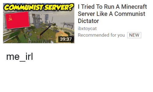 Minecraft, Run, and Communist: COMMUNIST SERVER? I Tried To Run A Minecraft  Server Like A Communist  Dictato  ibxtoycat  Recommended for you NEW  39:37
