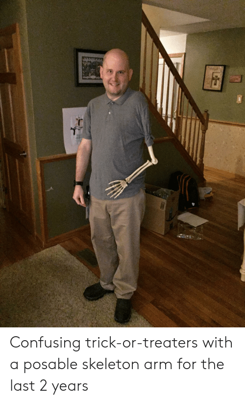 Confusing: Confusing trick-or-treaters with a posable skeleton arm for the last 2 years