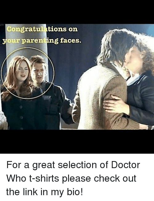 Congrations: Congrat  tions on  your parenting faces. For a great selection of Doctor Who t-shirts please check out the link in my bio!