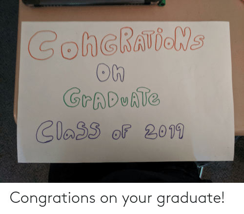 Congrations: Congrations on your graduate!