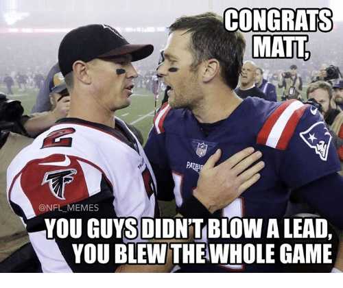 Memes, Nfl, and Game: CONGRATS  MATL  PA  @NFL MEMES  YOU GUYS DIDNTBLOW A LEAD,  YOU BLEW THEWHOLE GAME