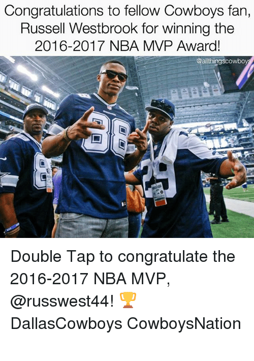 Dallas Cowboys, Memes, and Nba: Congratulations to fellow Cowboys fan,  Russell Westbrook for winning the  2016-2017 NBA MVP Award!  @allthingscowboy Double Tap to congratulate the 2016-2017 NBA MVP, @russwest44! 🏆 DallasCowboys CowboysNation ✭