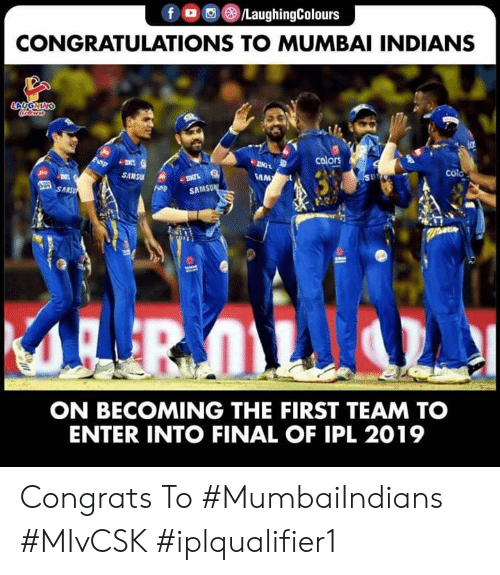 mumbai indians: CONGRATULATIONS TO MUMBAI INDIANS  SAMSU  SAMSU  ON BECOMING THE FIRST TEAM TO  ENTER INTO FINAL OF IPL 2019 Congrats To #MumbaiIndians  #MIvCSK #iplqualifier1