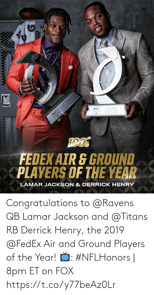Congratulations: Congratulations to @Ravens QB Lamar Jackson and @Titans RB Derrick Henry, the 2019 @FedEx Air and Ground Players of the Year!  📺: #NFLHonors | 8pm ET on FOX https://t.co/y77beAz0Lr