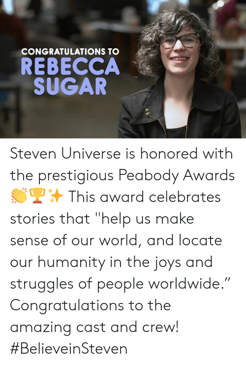 """Steven Universe: CONGRATULATIONS TO  REBECCA  SUGAR Steven Universe is honored with the prestigious Peabody Awards 👏🏆✨ This award celebrates stories that """"help us make sense of our world, and locate our humanity in the joys and struggles of people worldwide."""" Congratulations to the amazing cast and crew!  #BelieveinSteven"""