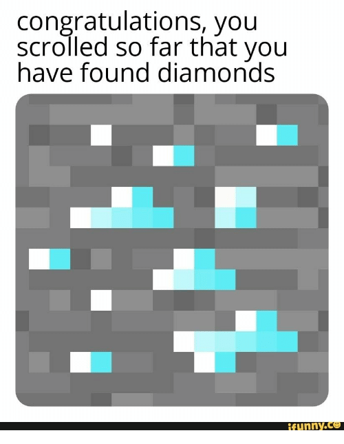 Congratulations, Diamonds, and You: congratulations, you  scrolled so far that you  have found diamonds  ifunny.co