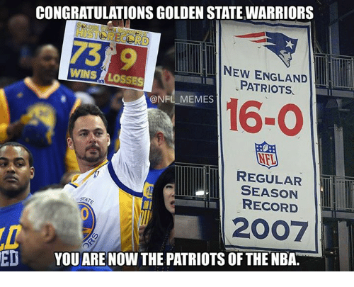 Ed, Edd N Eddy, England, and Meme: CONGRATULATIONSGOLDEN STATE WARRIORS  NEW ENGLAND  WINS, LOSSES  PATRIOTS  @NFL MEMES  REGULAR  SEASON  STAT  RECORD  2OO7  ED  YOU ARE NOW THE PATRIOTS OF THE NBA.
