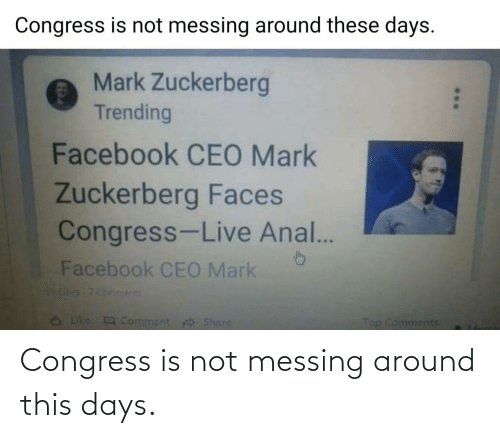 days: Congress is not messing around this days.