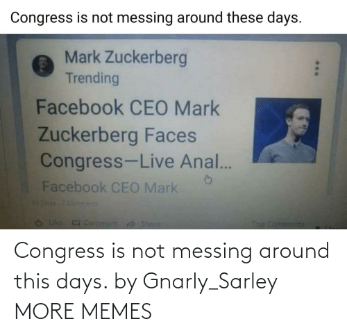days: Congress is not messing around this days. by Gnarly_Sarley MORE MEMES