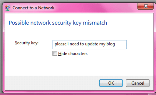 Blog, Key, and Network: Connect to a Network  Possible network security key mismatch  Security key.  please i need to update my blog  Hide characters  OK  Cancel