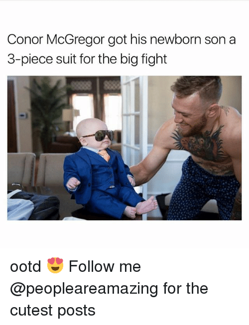 Gotted: Conor McGregor got his newborn son a  3-piece suit for the big fight ootd 😍 Follow me @peopleareamazing for the cutest posts