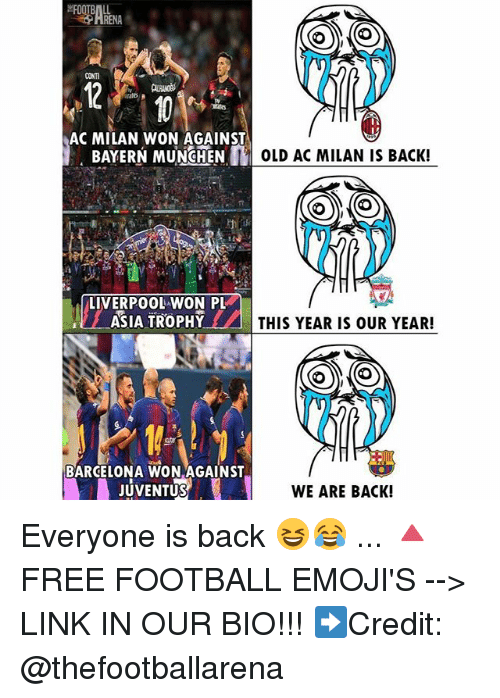 bayern munchen: CONT  AC MILAN WON AGAINST  BAYERN MUNCHEN  OLD AC MILAN IS BACK!  LIVERPOOL WON PL  ASIA TROPHY  THIS YEAR IS OUR YEAR!  n'  1に  BARCELONA WON AGAINST  JUVENTUS  WE ARE BACK! Everyone is back 😆😂 ... 🔺FREE FOOTBALL EMOJI'S --> LINK IN OUR BIO!!! ➡️Credit: @thefootballarena