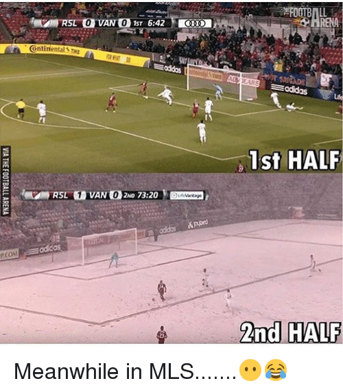 Adidas, Memes, and 🤖: Continental TRE  adidas  PCOM  Montage  RENA  Eadidas  1st HALF  2nd HALF Meanwhile in MLS.......😶😂