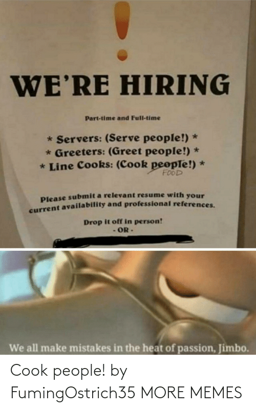 cook: Cook people! by FumingOstrich35 MORE MEMES