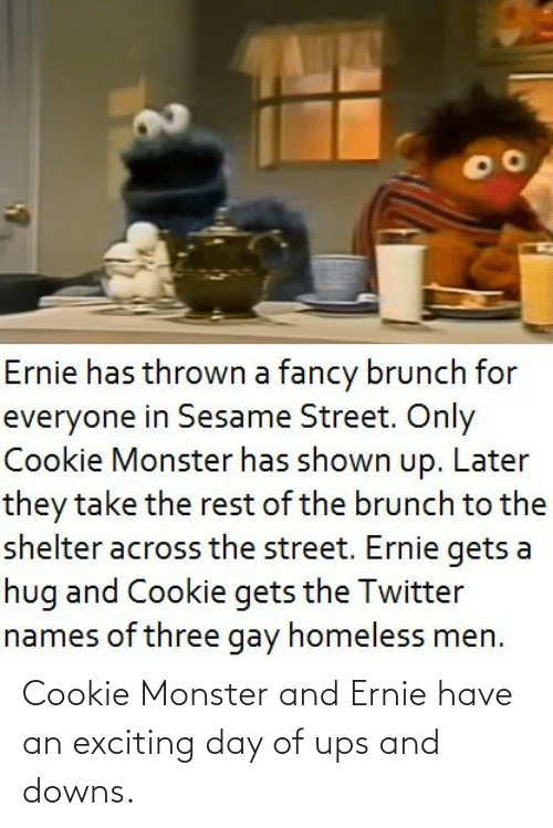 monster: Cookie Monster and Ernie have an exciting day of ups and downs.