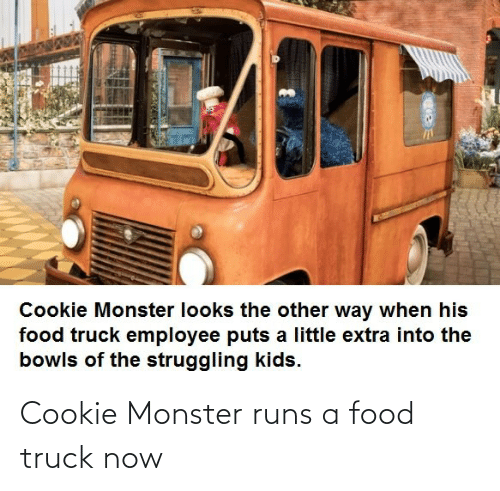 monster: Cookie Monster runs a food truck now