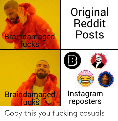Fucking Casuals: Copy this you fucking casuals