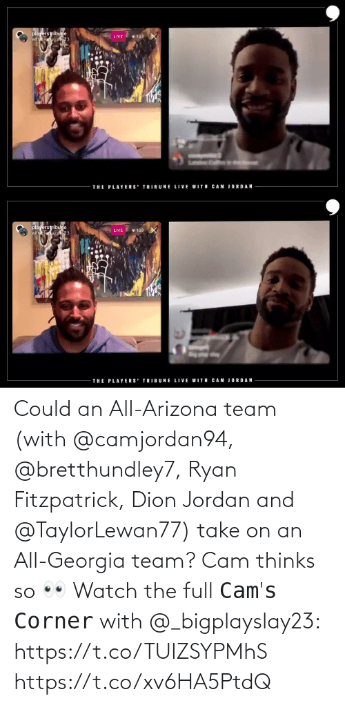 Georgia: Could an All-Arizona team (with @camjordan94, @bretthundley7, Ryan Fitzpatrick, Dion Jordan and @TaylorLewan77) take on an All-Georgia team? Cam thinks so 👀    Watch the full 𝙲𝚊𝚖'𝚜 𝙲𝚘𝚛𝚗𝚎𝚛 with @_bigplayslay23: https://t.co/TUIZSYPMhS https://t.co/xv6HA5PtdQ