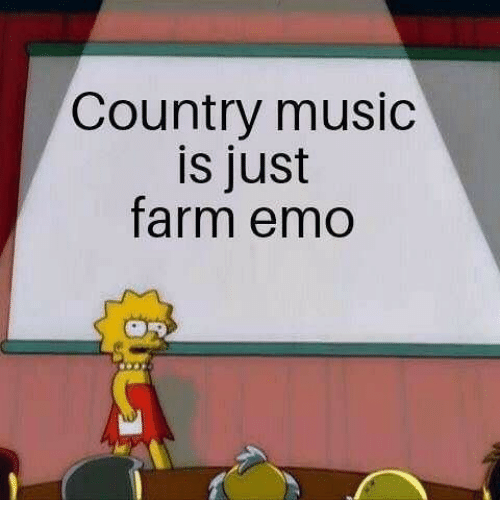 Emo, Music, and Country Music: Country music  is just  farm emo