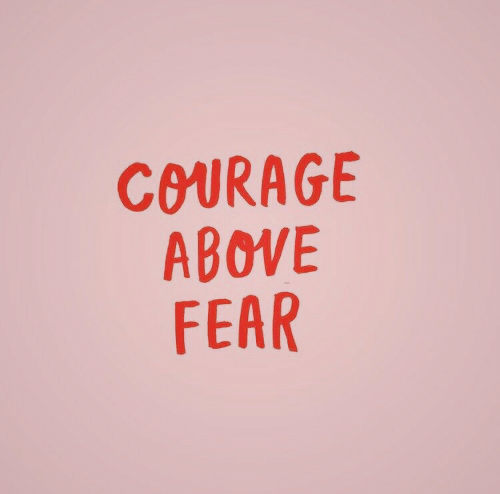 Courage: COURAGE  ABOVE  FEAR