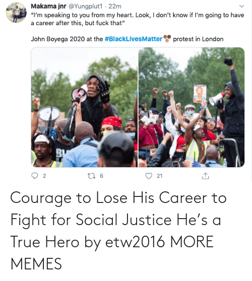 hero: Courage to Lose His Career to Fight for Social Justice He's a True Hero by etw2016 MORE MEMES