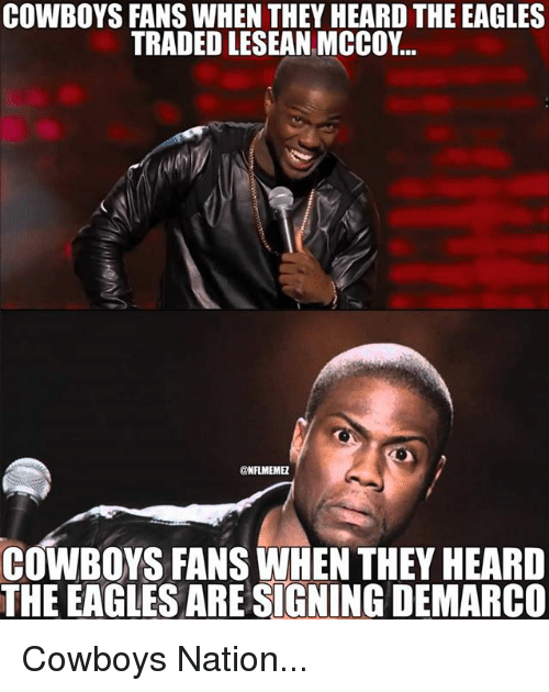 Dallas Cowboys, Philadelphia Eagles, and Nfl: COWBOYS FANS WHEN THEY HEARD THE EAGLES  TRADED LESEAN MCCOY..  NFLMEMEZ  COWBOYS FANS WHEN THEY HEARD  THE EAGLES ARESIGNING DEMARCO Cowboys Nation...