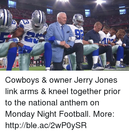 Dallas Cowboys, Football, and National Anthem: Cowboys & owner Jerry Jones link arms & kneel together prior to the national anthem on Monday Night Football.  More: http://ble.ac/2wP0ySR