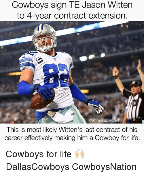 jason witten: Cowboys sign TE Jason Witten  to 4-year contract extension.  @althingscowboys  This is most likely Witten's last contract of his  career effectively making him a Cowboy for life. Cowboys for life 🙌🏼 DallasCowboys CowboysNation ✭