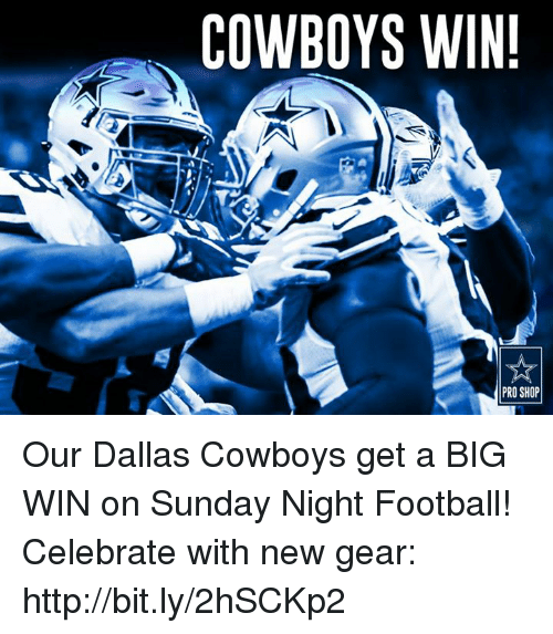 Sunday Night Football: COWBOYS WIN!  PRO SHOP Our Dallas Cowboys get a BIG WIN on Sunday Night Football!  Celebrate with new gear: http://bit.ly/2hSCKp2