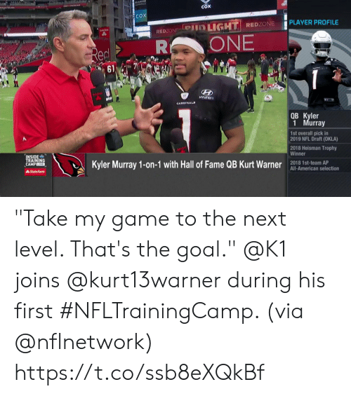 "NFL draft: COX  COX  PLAYER PROFILE  Pin LIGHT REDZONE  REDZON  ONE  R  Red  61  solifa  NFL  HYUNDRI  CARDINALS  QB Kyler  1 Murray  1st overall pick in  2019 NFL Draft (OKLA)  2018 Heisman Trophy  Winner  INSIDE  TRAINING  CAMPLIVE  Kyler Murray 1-on-1 with Hall of Fame QB Kurt Warner  2018 1st-team AP  All-American selection  AState Farm ""Take my game to the next level. That's the goal.""  @K1 joins @kurt13warner during his first #NFLTrainingCamp. (via @nflnetwork) https://t.co/ssb8eXQkBf"