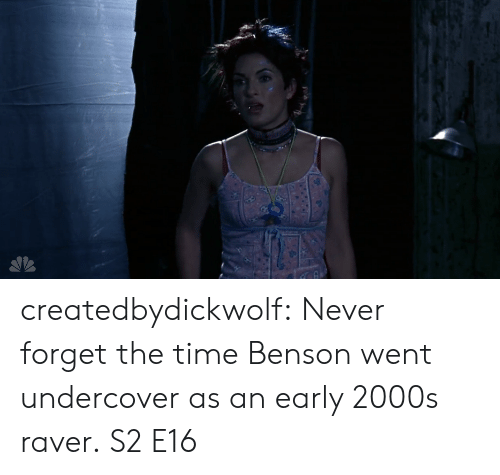 early 2000s: createdbydickwolf: Never forget the time Benson went undercover as an early 2000s raver. S2 E16