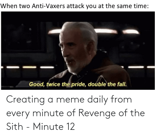 creating: Creating a meme daily from every minute of Revenge of the Sith - Minute 12
