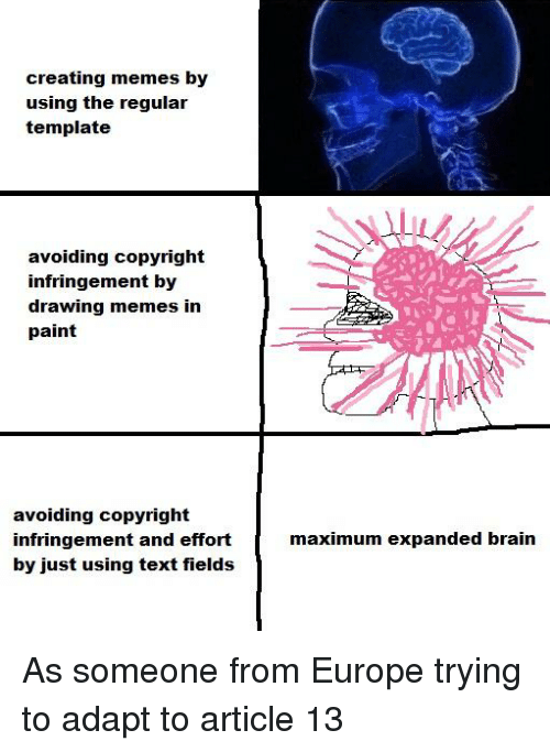 memes brain and europe creating memes by using the regular template avoiding copyright infringement by drawing memes in paint avoiding copyright