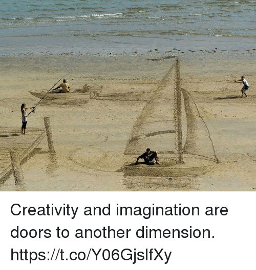 Another, Doors, and Imagination: Creativity and imagination are doors to another dimension. https://t.co/Y06GjslfXy