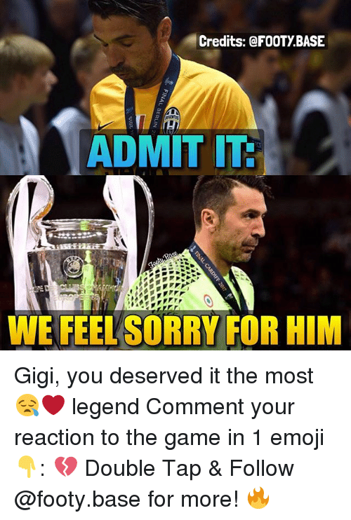 you deserved it: Credits: @FOOTY BASE  ADMIT IT  WE FEEL SORRY FOR HIM Gigi, you deserved it the most 😪❤️ legend Comment your reaction to the game in 1 emoji 👇: 💔 Double Tap & Follow @footy.base for more! 🔥