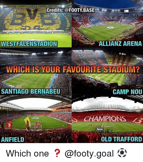 allianz arena: Credits: @FOOTY BASE  WESTFALENSTADION  ALLIANZ ARENA  WHICH IS YOUR FAVOURITE STADIUM?  SANTIAGO BERNABEU  CAMP NOU  CHAMPIONS  ANFIELD  OLD TRAFFORD Which one ❓ @footy.goal ⚽️
