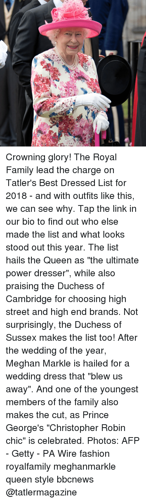 """Royal family: Crowning glory! The Royal Family lead the charge on Tatler's Best Dressed List for 2018 - and with outfits like this, we can see why. Tap the link in our bio to find out who else made the list and what looks stood out this year. The list hails the Queen as """"the ultimate power dresser"""", while also praising the Duchess of Cambridge for choosing high street and high end brands. Not surprisingly, the Duchess of Sussex makes the list too! After the wedding of the year, Meghan Markle is hailed for a wedding dress that """"blew us away"""". And one of the youngest members of the family also makes the cut, as Prince George's """"Christopher Robin chic"""" is celebrated. Photos: AFP - Getty - PA Wire fashion royalfamily meghanmarkle queen style bbcnews @tatlermagazine"""