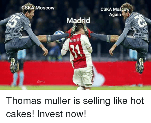 thomas muller: CSKA Moscow  CSKA Moscow  Again  Madrid  LIAFIC  @anz Thomas muller is selling like hot cakes! Invest now!